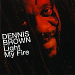 Dennis Brown Light My Fire