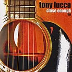 Tony Lucca Close Enough Ep