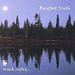 Barefoot Truth Walk Softly...