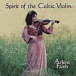 Arlene Faith Spirit Of The Celtic Violin