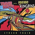 Travis Matte & The Zydeco Kingpins Zydeco Train