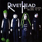 Rivethead All Your Covers Belong To Us