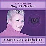 Alicia Bridges Say It Sister