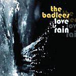 Badlees Love Is Rain