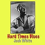 Josh White Hard Times Blues