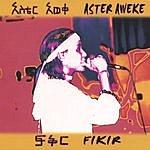 Aster Aweke Fikir