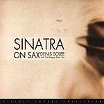 Denis Solee Sinatra On Sax
