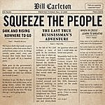 Bill Carleton Squeeze The People