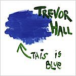 Trevor Hall This Is Blue