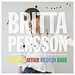 Britta Persson Current Affair Medium Rare