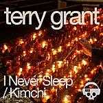 Terry Grant I Never Sleep / Kimchi