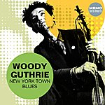 Woody Guthrie New York Town Blues