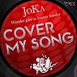 Joka Wunder Gibt Es Immer Wieder (Cover My Song)