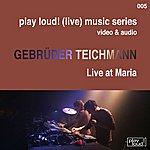 Gebrüder Teichmann Gebrüder Teichmann: Live At Maria
