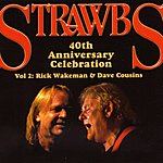 The Strawbs 40th Anniversary Celebration - Vol 2: Rick Wakeman & Dave Cousins