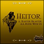 Heitor Master Blaster / Rock With Us