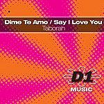 Taborah Dime Te Amo / Say I Love You