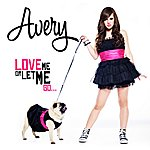 Avery Love Me Or Let Me Go