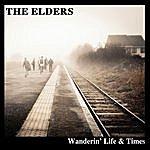 The Elders Wanderin' Life & Times