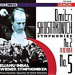 Eliahu Inbal Shostakovich: Symphony No. 2 & No. 5