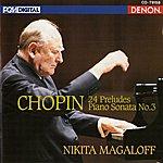 Nikita Magaloff Chopin: 24 Preludes, Piano Sonata No. 3