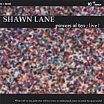 Shawn Lane Powers Of Ten; Live!