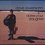 Speechwriters LLC Dave Lowensohn Dates Your Daughter