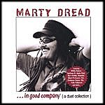 Marty Dread In Good Company ( A Duet Collection)