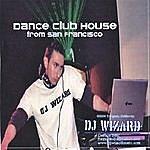 DJ Wizard Dance Club House From San Francisco