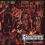 Ghoultown Bury Them Deep