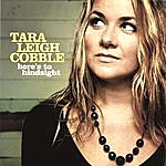 Tara Leigh Cobble Here's To Hindsight