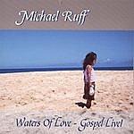 Michael Ruff Waters Of Love - Gospel Live!