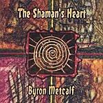 Byron Metcalf The Shaman's Heart