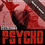 Bernard Herrmann Alfred Hitchcock's Psycho (Original Soundtrack) (Digitally Re-Mastered)