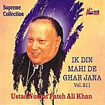 Ustad Nusrat Fateh Ali Khan Ik Din Mahi De Ghar Jana Vol. 211