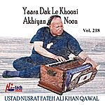 Ustad Nusrat Fateh Ali Khan Yaara Dak Le Khooni Akhiyan Noon Vol. 218