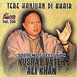 Ustad Nusrat Fateh Ali Khan Tere Hanjuan DI Khair Vol. 204