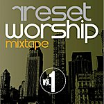 Antonio Neal Reset Worship
