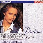 Hélène Grimaud Brahms: Piano Sonata No. 3 - 6 Klavierstucke, Op. 118