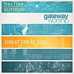 Gateway Worship Great Great God (Deluxe Edition)