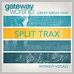 Gateway Worship Great Great God Split Trax Without Vocals