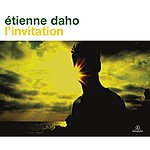 Etienne Daho L'invitation (2006-2009) [2011 Remastered] [Deluxe Version]