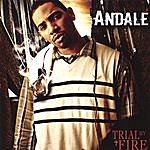 Andale' Trial By Fire