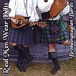 Brobdingnagian Bards Real Men Wear Kilts