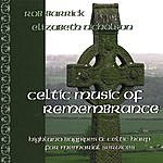 Rob Barrick Celtic Music Of Remembrance: Highland Bagpipe And Celtic Harp Music For Memorial Services