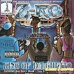 Z-Ro King Of Da Ghetto: Slowed & Chopped