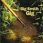 Big Smith Gig