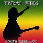 Tribal Seeds Youth Rebellion
