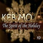 Keb' Mo' The Spirit Of The Holiday Ep