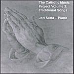 Jon Sarta The Catholic Music Project Volume 3: Traditional Songs